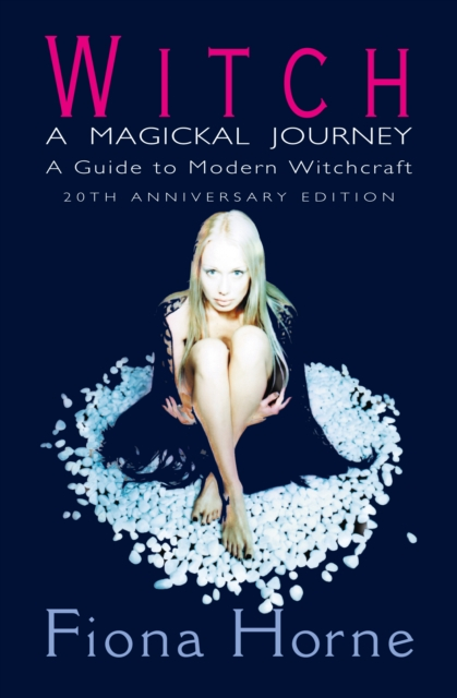 Witch: a Magickal Journey : A Guide to Modern Witchcraft
