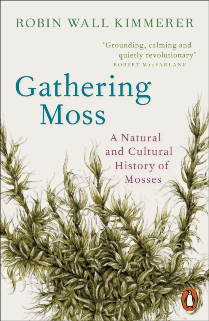 Gathering Moss : A Natural and Cultural History of Mosses