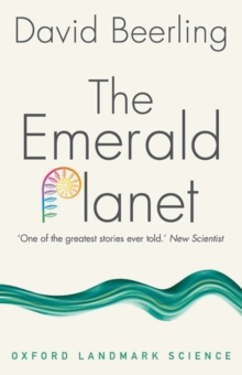 The Emerald Planet : How plants changed Earth\\\'s history