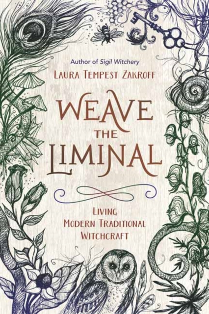 Weave the Liminal : Living Modern Traditional Witchcraft