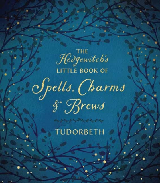 The Hedgewitch's Little Book of Spells, Charms and Brews