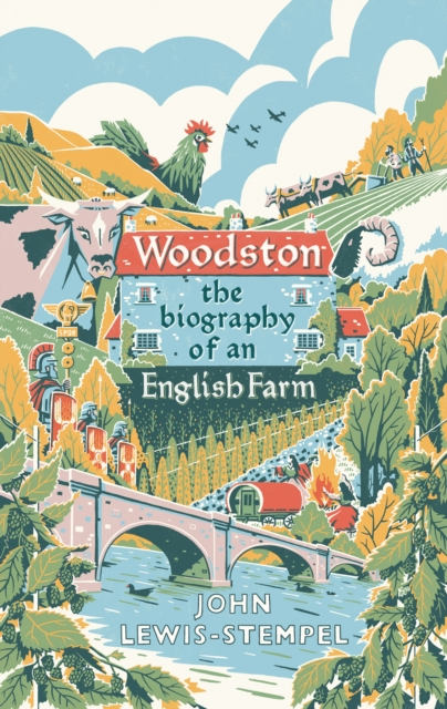 Woodston : The Biography of An English Farm - The Sunday Times Bestseller