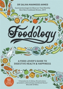 Foodology : A food-lover's guide to digestive health and happiness