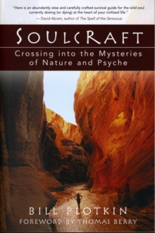 Soulcraft : The Shamanic Journey to Nature and Your Soul's True Purpose