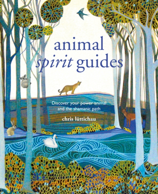 Spirit Animal Guides : Discover Your Power Animal and the Shamanic Path