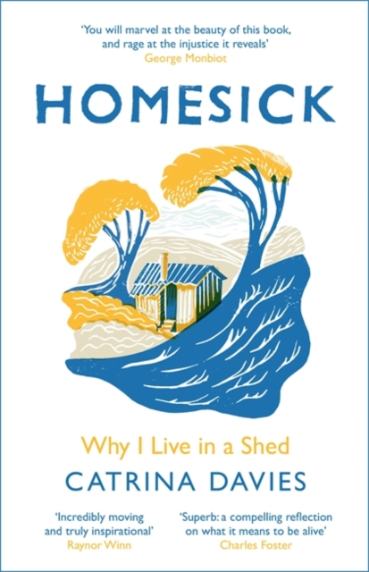 Homesick : Why I Live in a Shed