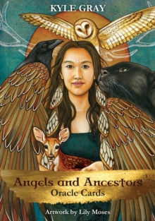 Angels and Ancestors Oracle Cards : A 55-Card Deck and Guidebook