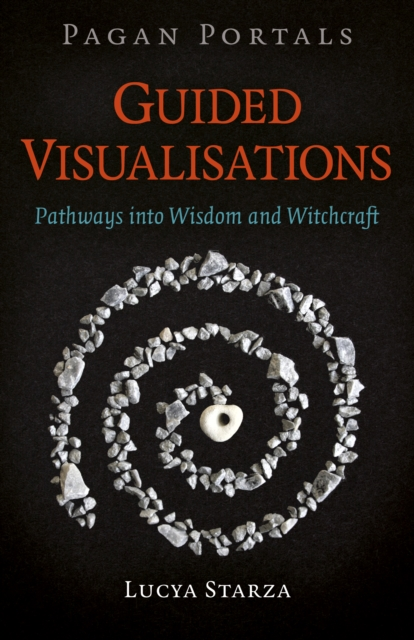 Pagan Portals - Guided Visualisations - Pathways into Wisdom and Witchcraft