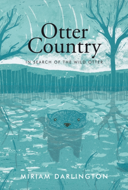 Otter Country : In Search of the Wild Otter