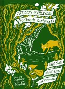 Treasury of Folklore: Woodlands and Forests : Wild Gods, World Trees and Werewolves