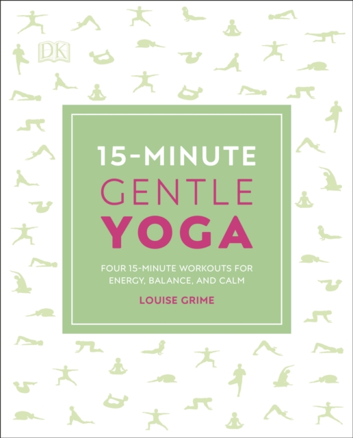 15-Minute Gentle Yoga : Four 15-Minute Workouts for Energy, Balance, and Calm