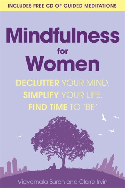 Mindfulness for Women : Declutter your mind, simplify your life, find time to be