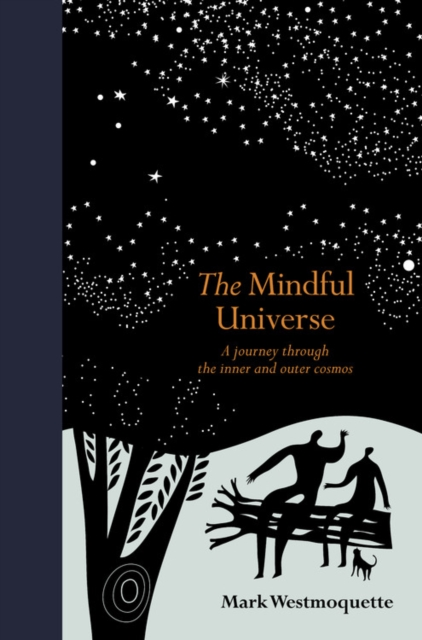 The Mindful Universe : A journey through the inner and outer cosmos