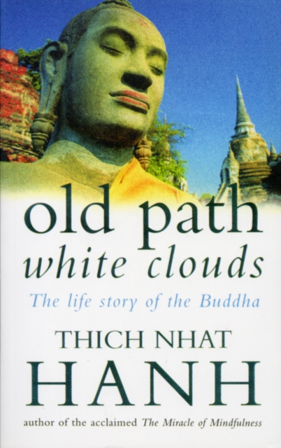Old Path White Clouds : The Life Story of the Buddha