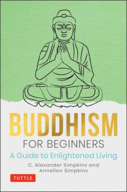 Buddhism for Beginners : A Guide to Enlightened Living