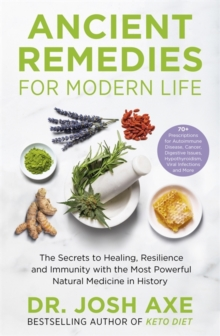 Ancient Remedies for Modern Life : from the bestselling author of Keto Diet