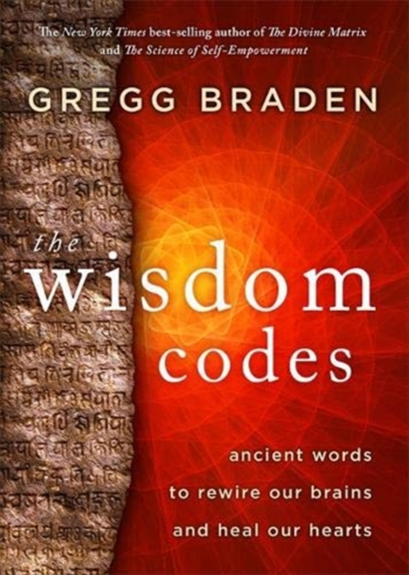 The Wisdom Codes : Ancient Words to Rewire Our Brains and Heal Our Hearts