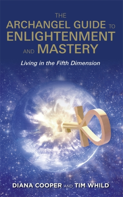 The Archangel Guide to Enlightenment and Mastery : Living in the Fifth Dimension
