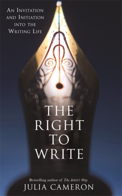 The Right to Write : An Invitation and Initiation into the Writing Life