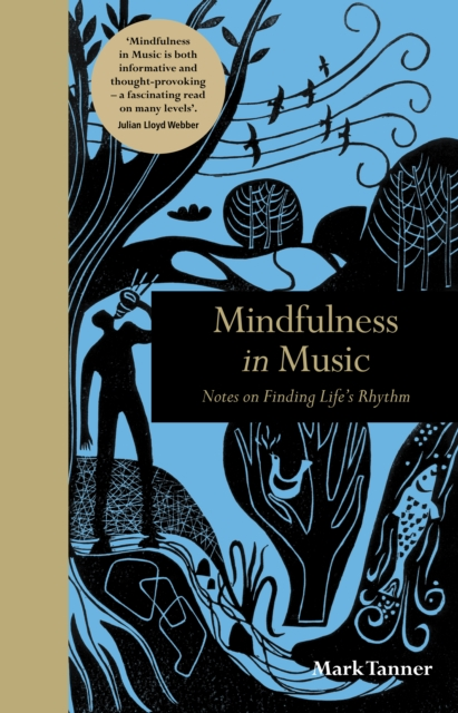 Mindfulness in Music : Notes on Finding Life's Rhythm