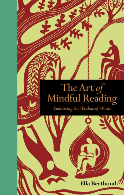 The Art of Mindful Reading : Embracing the Wisdom of Words